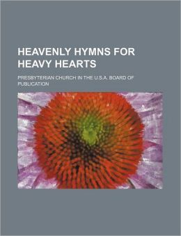 Heavenly Hymns for Heavy Hearts