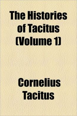 The Histories Of Tacitus (Volume 1)