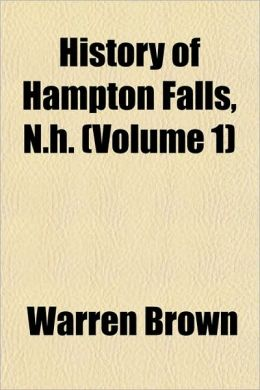 History of Hampton Falls, N.h. (Volume 1)