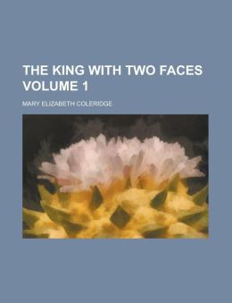 The King with Two Faces Volume 1