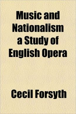 Music and Nationalism a Study of English Opera