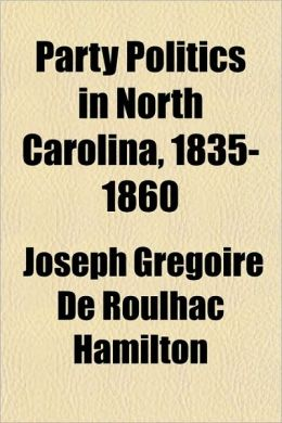 Party Politics in North Carolina, 1835-1860