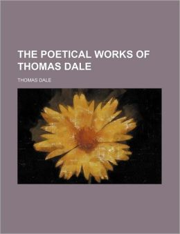 The Poetical Works of Thomas Dale