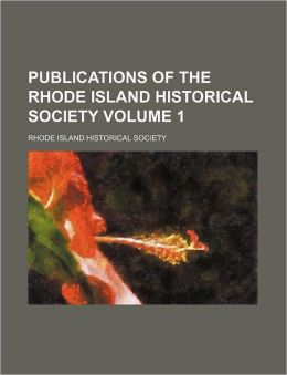 Publications of the Rhode Island Historical Society Volume 1
