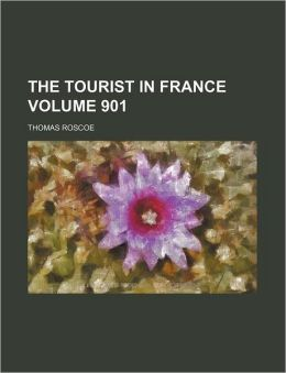 The Tourist in France Volume 901