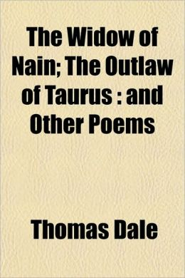 The Widow of Na n; The Outlaw of Taurus: and Other Poems