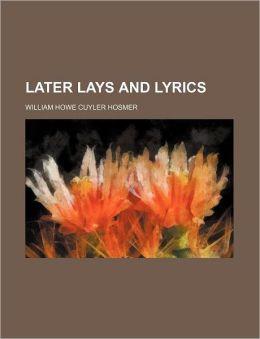 Later Lays and Lyrics
