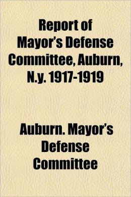 Report of Mayor's Defense Committee, Auburn, N.y. 1917-1919