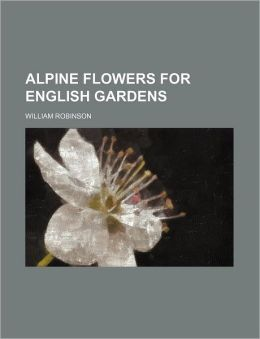 Alpine Flowers For English Gardens