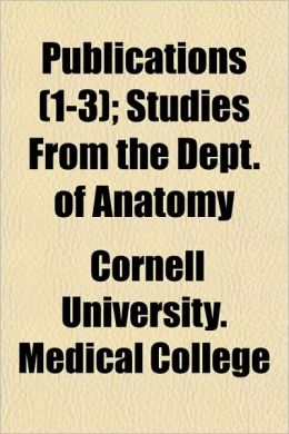 Publications (1-3); Studies From the Dept. of Anatomy