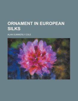 Ornament in European Silks