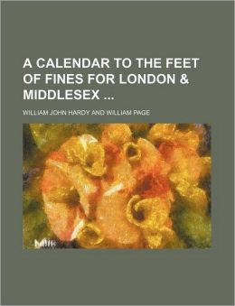 A Calendar to the Feet of Fines for London & Middlesex