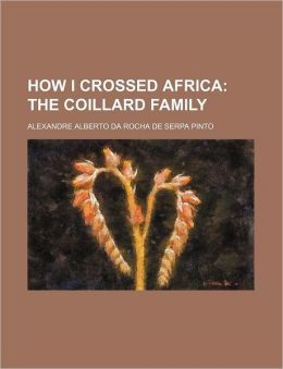 How I Crossed Africa; The Coillard Family