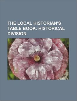 The Local Historian's Table Book; Historical Division
