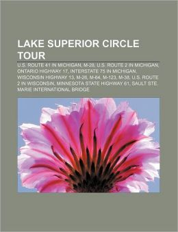 Lake Superior Circle Tour: U.S. Route 41 in Michigan, M-28, U.S. Route 2 in Michigan, Ontario Highway 17, Interstate 75 in Michigan