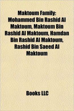 Maktoum Family: Mohammed Bin Rashid Al Maktoum, Maktoum Bin Rashid Al Maktoum, Hamdan Bin Rashid Al Maktoum, Rashid Bin Saeed Al Maktoum