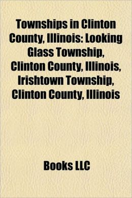 Townships in Clinton County, Illinois: Looking Glass Township,