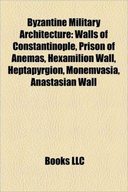 Byzantine Military Architecture