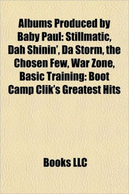 Albums Produced by Baby Paul: Stillmatic, Dah Shinin', Da Storm, the Chosen Few, War Zone, Basic Training: Boot Camp Clik's Greatest Hits