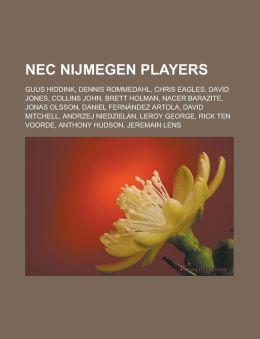 NEC Nijmegen Players: Guus Hiddink, Dennis Rommedahl, Chris Eagles, David Jones, Collins John, Brett Holman, Nacer Barazite, Jonas Olsson, D