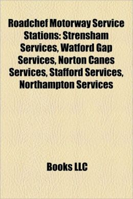 Roadchef Motorway Service Stations: Strensham Services, Watford Gap Services, Norton Canes Services, Stafford Services, Northampton Services