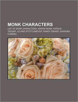 Monk characters: List of Monk characters, Adrian Monk, Natalie Teeger, Leland Stottlemeyer, Randy Disher, Sharona Fleming