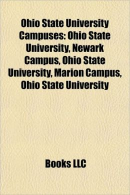 Ohio State University Campuses: Ohio State University, Newark Campus, Ohio State University, Marion Campus, Ohio State University