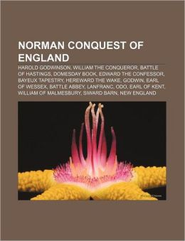 Norman conquest of England: Harold Godwinson, William the Conqueror, Battle of Hastings, Domesday Book, Edward the Confessor, Bayeux Tapestry
