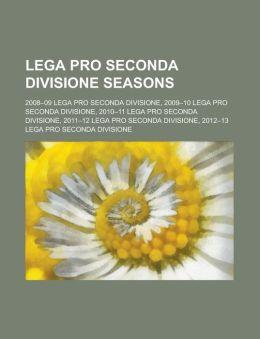 Lega Pro Seconda Divisione Seasons: 2008-09 Lega Pro Seconda Divisione, 2009-10 Lega Pro Seconda Divisione, 2010-11 Lega Pro Seconda Divisione, 2011-1