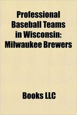 Professional Baseball Teams in Wisconsin: Milwaukee Brewers