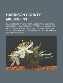 Harrison County, Mississippi: Biloxi, Mississippi, Gulfport, Mississippi, Long Beach, Mississippi, Lyman, Mississippi, D'Iberville, Mississippi, Pas