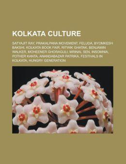 Kolkata Culture: Satyajit Ray, Prakalpana Movement, Feluda, Byomkesh Bakshi, Kolkata Book Fair, Ritwik Ghatak, Benjamin Walker, Moheene