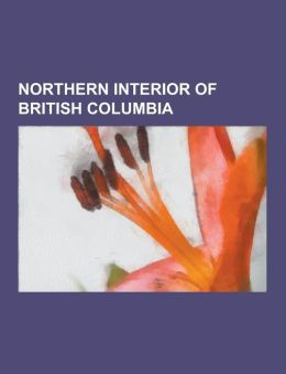 Northern Interior of British Columbia: Steamboats of the Skeena River, Steamboats of the Upper Fraser River, Dakelh