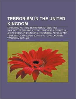 Terrorism in the United Kingdom: Terrorism Act 2000, Terrorism Act 2006, 1996 Manchester bombing, List of terrorist incidents in Great Britain