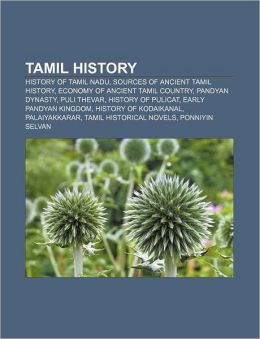 Tamil history: History of Tamil Nadu, Sources of ancient Tamil history, Economy of ancient Tamil country, Pandyan Dynasty, Puli Thevar