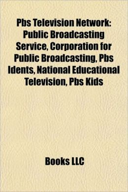 Pbs Television Network: Public Broadcasting Service, Corporation for Public Broadcasting, Pbs Idents, National Educational Television, Pbs Kids