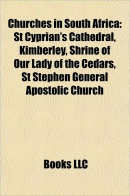Churches in South Africa: St Cyprian's Cathedral, Kimberley, St Stephen General Apostolic Church, Shrine of Our Lady of the Cedars