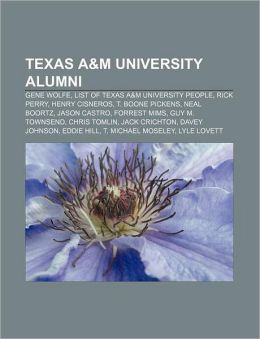 Texas A&M University alumni: Gene Wolfe, List of Texas A&M University people, Rick Perry, Henry Cisneros, T. Boone Pickens, Neal Boortz