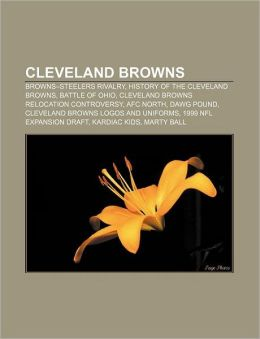 Cleveland Browns: Browns-Steelers Rivalry, History of the Cleveland Browns, Battle of Ohio, Cleveland Browns Relocation Controversy, Afc