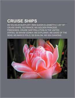 Cruise ships: MV Wilhelm Gustloff, RMS Queen Elizabeth 2, List of cruise ships, SS France, MS Golden Princess, Freewinds