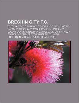 Brechin City F.C.: Brechin City F.C. Managers, Brechin City F.C. Players, Manny Panther, Gary Twigg, David Hannah, Gary Bollan, Dene Shie