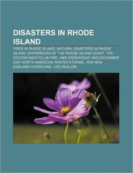 Disasters in Rhode Island: Fires in Rhode Island, Natural disasters in Rhode Island, Shipwrecks of the Rhode Island coast