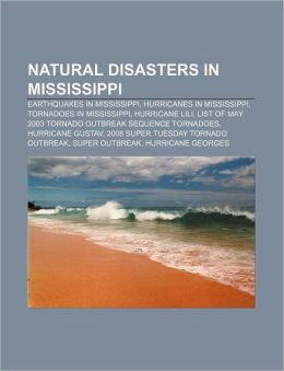 Natural disasters in Mississippi: Earthquakes in Mississippi, Hurricanes in Mississippi, Tornadoes in Mississippi, Hurricane Lili