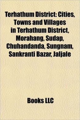 Terhathum District: Cities, Towns and Villages in Terhathum District, Morahang, Sudap, Chuhandanda, Sungnam, Sankranti Bazar, Jaljale