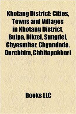 Khotang District: Cities, Towns and Villages in Khotang District, Buipa, Diktel, Sungdel, Chyasmitar, Chyandada, Durchhim, Chhitapokhari