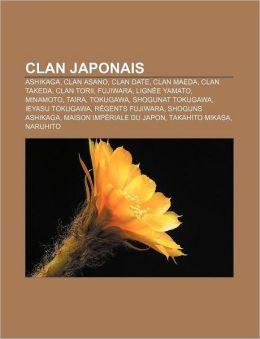 Clan Japonais: Ashikaga, Clan Asano, Clan Date, Clan Maeda, Clan Takeda, Clan Torii, Fujiwara, Lign E Yamato, Minamoto, Taira, Tokuga