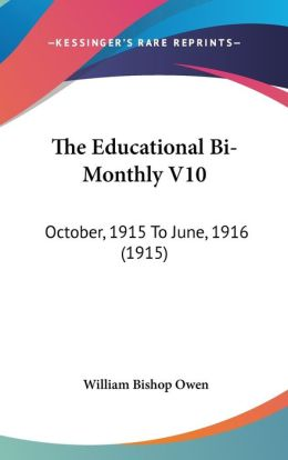 The Educational Bi-Monthly V10