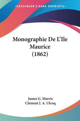 Monographie De L'Ile Maurice (1862)