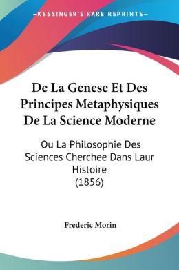 De La Genese Et Des Principes Metaphysiques De La Science Moderne