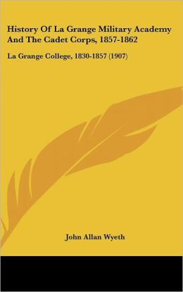 History Of La Grange Military Academy And The Cadet Corps, 1857-1862